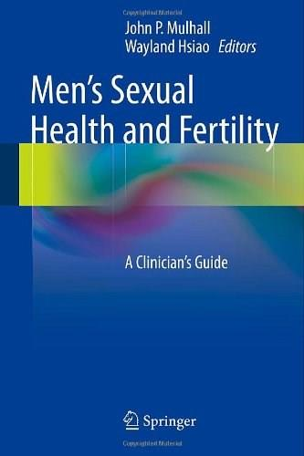 Mens Sexual Health and Fertility: A Clinicians Guide 9781493904242