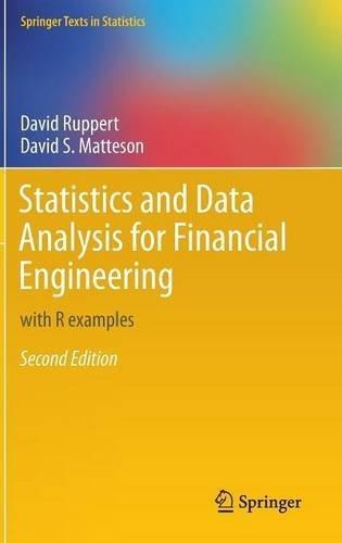 Statistics and Data Analysis for Financial Engineering: with R examples (Springer Texts in Statistics) 2 9781493926138