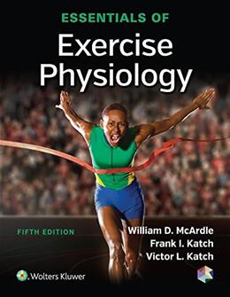 Essentials of Exercise Physiology, by McArdie, 5th Edition 5 PKG 9781496302090