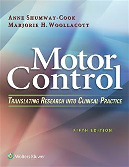 Motor Control: Translating Research into Clinical Practice, by Shumway-Cook, 5th Edition 9781496302632