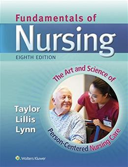 Fundamentals of Nursing: The Art and Science of Person-Centered Nursing Care, by Taylor, 8th Edition 8 PKG 9781496311269