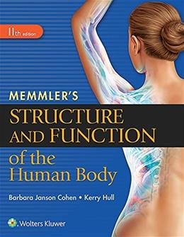 Memmlers Structure and Function of the Human Body, by Cohen, 11th Edition 9781496317728