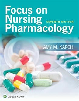 Focus on Nursing Pharmacology, by Karch, 7th Edition, 2 BOOK SET 7 PKG 9781496318213