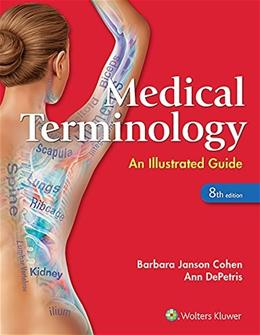 Medical Terminology: An Illustrated Guide, by Cohen, 8th Edition 9781496318886