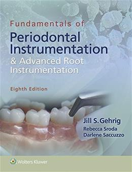 Fundamentals of Periodontal Instrumentation and Advanced Root Instrumentation, by Gehrig, 8th Edition 9781496320209