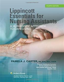 Lippincott Essentials for Nursing Assistants: A Humanistic Approach to Caregiving 4 9781496339560