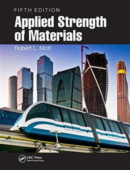 Applied Strength of Materials, by Mott, 5th Edition 9781498725910