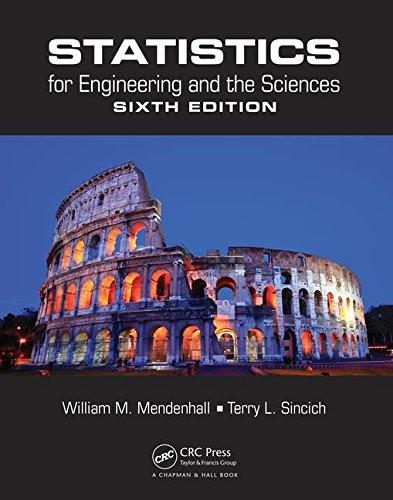 Statistics for Engineering and the Sciences, by Mendenhall, 6th Edition 9781498728850