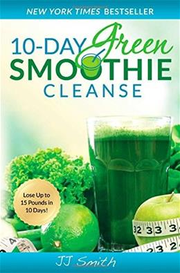 10 Day Green Smoothie Cleanse, by Smith 9781501100109