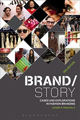 Brand/Story: Cases and Explorations in Fashion Branding 2 9781501300028