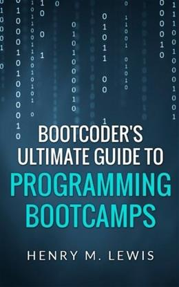 BootCoders Ultimate Guide to Programming Bootcamps 1 9781502572424