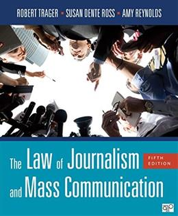 Law of Journalism and Mass Communication, by Trager, 5th Edition 9781506303413