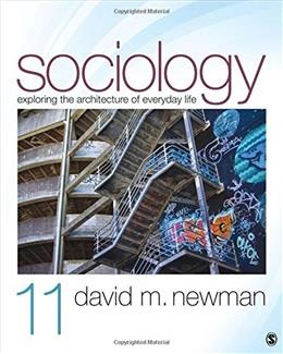 Sociology: Exploring the Architecture of Everyday Life, by Newman, 11th Edition 9781506305448