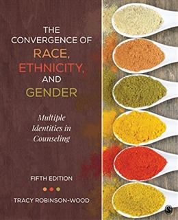 Convergence of Race, Ethnicity, and Gender: Multiple Identities in Counseling, by Robinson-Wood 5 9781506305752