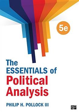Essentials of Political Analysis, by Pollock, 5th Edition 9781506305837