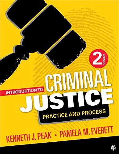 Introduction to Criminal Justice: Practice and Process, by Peak, 2nd Edition 9781506305929