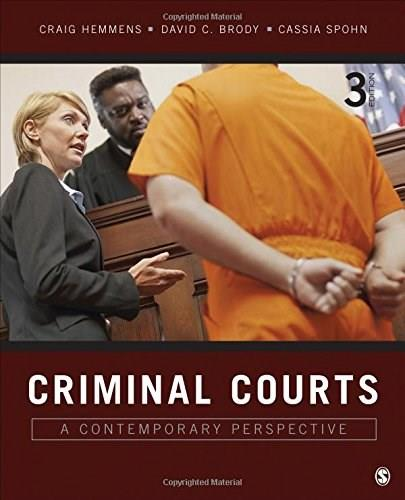 Criminal Courts: A Contemporary Perspective, by Hemmens, 3rd Edition 9781506306575