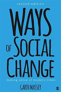 Ways of Social Change: Making Sense of Modern Times, by Massey, 2nd Edition 9781506306629