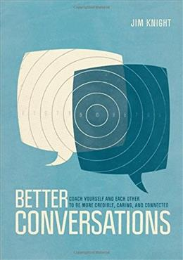 Better Conversations: Coaching Ourselves and Each Other to Be More Credible, Caring, and Connected 1 9781506307459