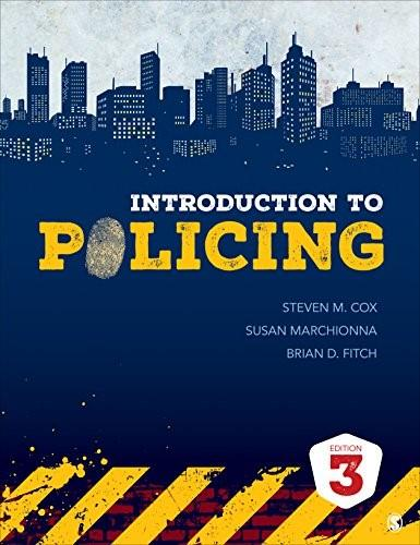 Introduction to Policing, by Cox, 3rd Edition 9781506307541