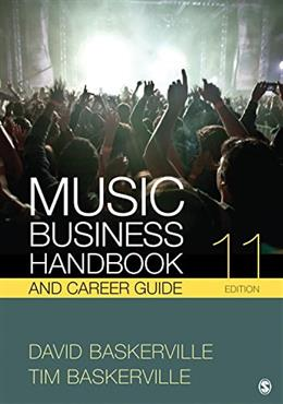 Music Business Handbook and Career Guide, by Baskerville, 11th Edition 9781506309538