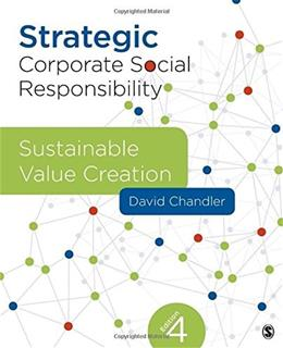 Strategic Corporate Social Responsibility: Sustainable Value Creation, by Chandler, 4th Edition 9781506310992