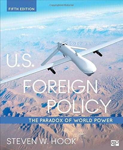 U.S. Foreign Policy; The Paradox of World Power, by Hook, 5th Edition 9781506321585
