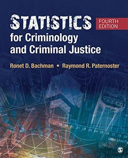 Statistics for Criminology and Criminal Justice, by Bachman, 4th Edition 9781506326108