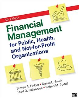 Financial Management for Public, Health, and Not-for-Profit Organizations, by Finkler, 5th Edition 9781506326849