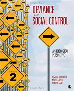 Deviance and Social Control: A Sociological Perspective, by Inderbitzin, 2nd Edition 9781506327914