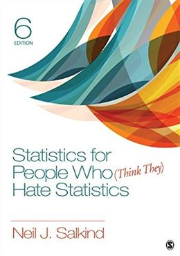 Statistics for People Who (Think They) Hate Statistics, by Salkind, 6th Edition 9781506333830