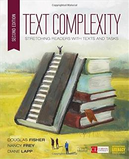 Text Complexity: Stretching Readers With Texts and Tasks, by Fisher, 2nd Edition 9781506339443