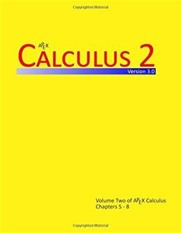 Calculus 2 (APEX Calculus v3.0) (Volume 2) 9781514226063