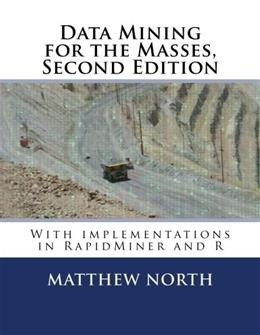 Data Mining for the Masses, Second Edition: with implementations in RapidMiner and R 2 9781523321438