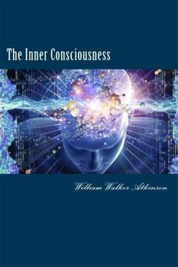 The Inner Consciousness 9781530345687