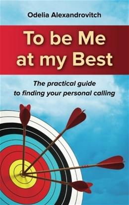 To be Me at my Best: The practical guide to finding your personal calling 9781533479860
