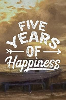 Five Years Of Happiness: 5 Years Of Memories, Blank Date No Month, 6 x 9, 365 Lined Pages Jou 9781545305683