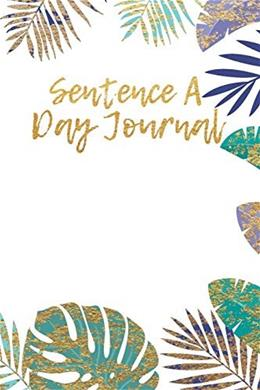 Sentence A Day Journal: 5 Years Of Memories, Blank Date No Month, 6 x 9, 365 Lined Pages 9781545351635
