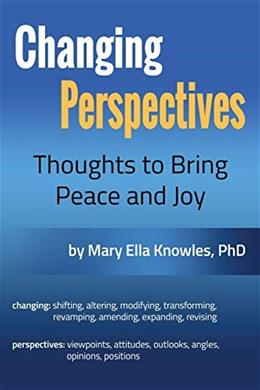 Changing Perspectives: Thoughts to Bring Peace and Joy 9781546698760