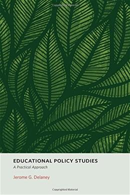 Educational Policy Studies: A Practical Approach, by Delaney 9781550592184