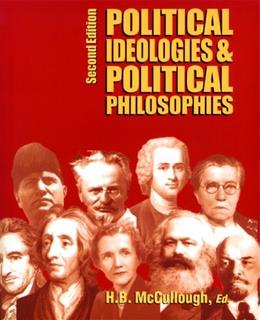 Political Ideologies and Political Philosophies, by McCullough 9781550771114