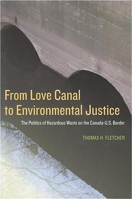 From Love Canal to Environmental Justice: The Politics of Hazardous Waste on the Canada - U.S. Border 9781551114347