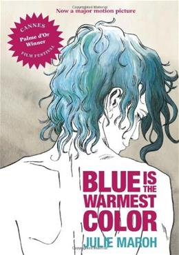 Blue Is the Warmest Color, by Maroh 9781551525143