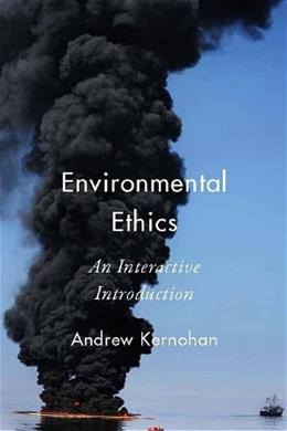 Environmental Ethics: An Interactive Introduction, by Kernohan PKG 9781554810413
