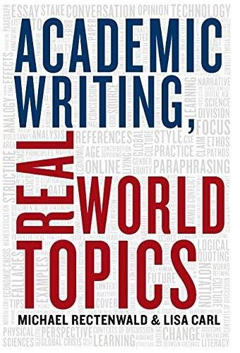 Academic Writing, Real World Topics, by Rectenwald 9781554812462