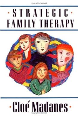 Strategic Family Therapy, by Madanes 9781555423636