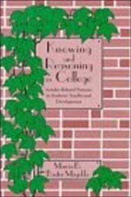 Knowing and Reasoning in College: Gender-Related Patterns in Students Intellectual Development, by Magolda 9781555424671