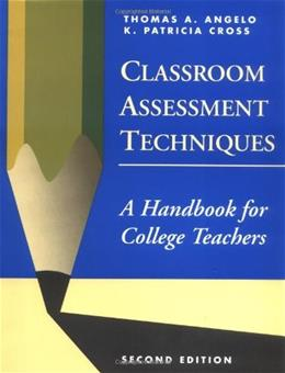 Classroom Assessment Techniques: A Handbook for College Teachers, by Angelo, 2nd Edition 9781555425005