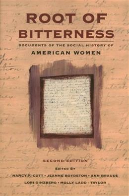 Root of Bitterness: Documents of the Social History of American Women, by Cott, 2nd Edition 9781555532567