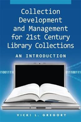 Collection Development and Management for 21st Century Library Collections: An Introduction, by Gregory BK w/CD 9781555706517